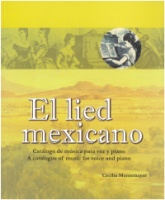 El lied mexicano - A catalogue of music for voice and piano by Cecilia Montemayor (4149)