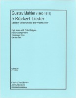 5 Ruckert Lieder (High Keys) with Violin Obligato Edited by Eleanor Dunbar and Vincent Gover (4986)