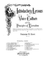 INTRODUCTORY LESSONS IN VOICE CULTURE, Op. 22 by Frederic W. Root (5162)