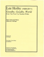 Goodby, Goodby, World. Music by Lee Hoiby for High Voice and Piano (Thornton Wilder) (8024)