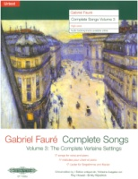 Gabriel Fauré Complete Songs Volume 3 (17 Songs) High Voice (EP11393a)