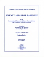 20 Arias for Baritone (19th Century Russian Operatic Anthology) Compiled by Anton Belov (ISBN 1-878617-63-X)