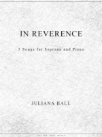 In Reverence - 5 Songs for Soprano and Piano (ISMN 979-0-3011-0022)