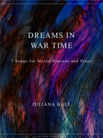 Dreams in War Time - 7 Songs for Mezzo-Soprano and Piano (ISMN 979-0-3011-0038)