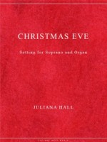 Christmas Eve - Poem by Christina Rossetti - Soprano and Organ (ISMN 979-0-3011-0069)