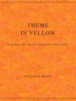 Theme in Yellow - 6 Songs for Mezzo and Piano (ISMN 979-0-3011-0099)