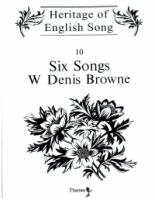 Six Songs by W. Denis Browne (14002745)