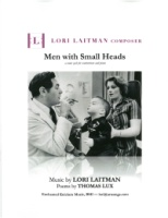 Men with Small Heads (Thomas Lux) Song Cycle (Countertenor or Mezzo) (3300)