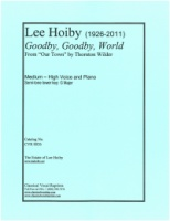 Goodby, Goodby, World. Music by Lee Hoiby for Medium-High Voice and Piano (Thornton Wilder) (8026)