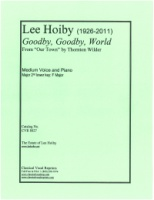Goodby, Goodby, World. Music by Lee Hoiby for Medium Voice and Piano (Thornton Wilder) (8027)