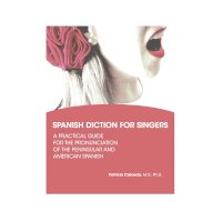 Spanish Diction for Singers by Patricia Caicedo, M.D., Ph.D. (9780981720456)
