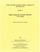 Lieder and Other Songs by Women Composers Vol. 6 Eight Songs by Corona Schroeter (CN64)