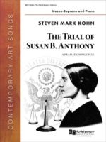 The Trial of Susan B. Anthony - A Dramatic Song Cycle by Steven Mark Kohn (ECS8937)