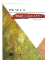 Songs for Soprano Volume 1 by Tom Cipullo (ECS 8771)