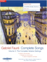 Gabriel Fauré Complete Songs Volume 3 (17 Songs) Medium Voice (EP11393b)