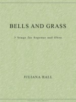 Bells and Grass - 5 Songs for Soprano and Oboe (ISMN 979-0-3011-0052)