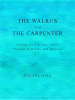 The Walrus and The Carpenter - Setting for Soprano, Oboe, Clarinet in B-flat, and Bassoon (ISMN 979-0-3011-0067)