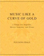 Music Like A Curve Of Gold - 2 Duets Soprano and Mezzo and Piano (ISMN 979-0-3011-0087)