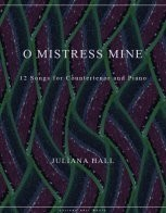 O Mistress Mine - Song Cycle for Countertenor (ISMN 979-0-3011-0091)