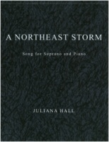 A Northeast Storm (Emily Dickinson) Music by Juliana Hall (ISMN 979-0-3011-0093)